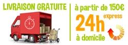Livraison gratuite, à partir de 150€, 24h express à domicile