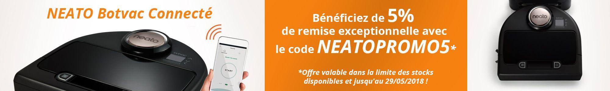 5% de réduction sur le BOTVAC Connecté avec le code NEATOPROMO5