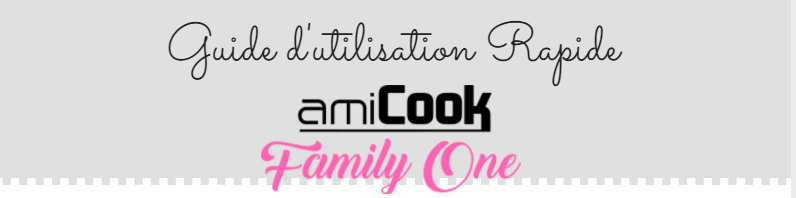 guide rapide d'utilisation Amicook family one